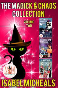 The Magick & Chaos Collection: Volume Two: Magic and Mayhem Universe