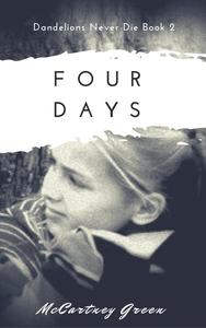 Dandelions Never Die Book 2 - Four Days