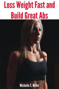 Loss Weight Fast and Build Great Abs