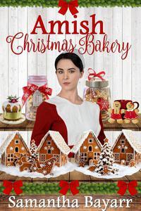 Amish Christmas Bakery: Four Amish Romance Stories