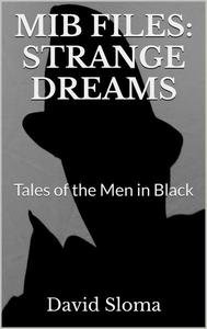 Mib Files: Strange Dreams - Tales Of The Men In Black