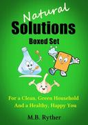 Natural Solutions Boxed Set: For a Clean, Green Household and a Healthy, Happy You