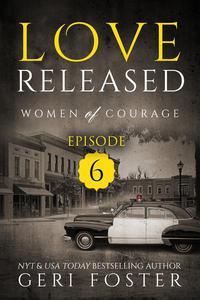 Love Released: Episode Six