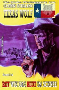 Texas Wolf #14: Rot wie das Blut im Schnee