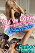 You've Come To The Wrong Neighborhood, Motherfucker! Gangbang Rape Dog Sex Bestiality Erotica Beastiality Erotica Zoophilia Knotting Tying Breeding Erotica Domination Submission Multiple Partner