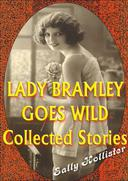 Lady Bramley Goes Wild (Collected Stories)