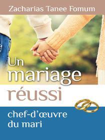 Un Mariage Réussi: Le Chef D'œuvre du Mari