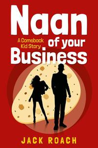 Naan of Your Business: A Comeback Kid Story