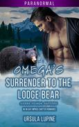 Omega's Surrender to the Lodge Bear