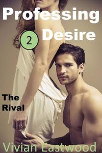 Professing Desire: The Rival