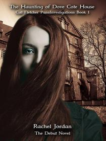 The Haunting of Dove Cote House