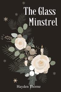 The Glass Minstrel