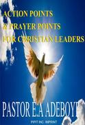Action Points & Prayer Points for Christian Leaders (PART 2)