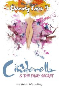 Cinderella & the Fairy Secret (Queerky Tales #4)