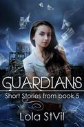 Guardians: Short Stories From Book 5