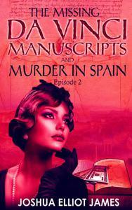 THE MISSING DA VINCI MANUSCRIPTS  & MURDER IN SPAIN