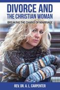 Divorce and the Christian Woman: Breaking the Chains of Marriage