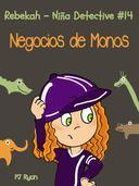 Rebekah - Niña Detective #14: Negocios de Monos