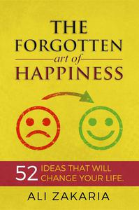 The Forgotten Art of Happiness