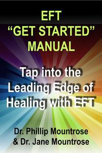 "EFT ""Get Started"" Manual: Tap into the Leading Edge of Healing with EFT"