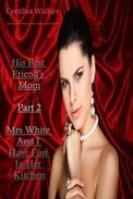 His Best Friend's Mom – Part 2 – Fucking Mrs White in Her Kitchen