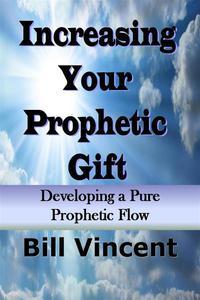 Increasing Your Prophetic Gift: A Deeper Level of Prophetic
