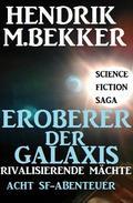 Eroberer der Galaxis - Rivalisierende Mächte: Acht SF-Abenteuer