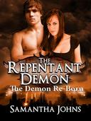 The Repentant Demon Trilogy Book 2: The Demon Re-Born