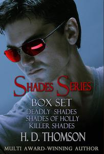 Shades Series: Box Set - Deadly Shades, Shades of Holly and Killer Shades