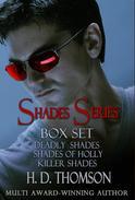 Shades Series: Box Set - Deadly Shades, Shades of Holly and Killer Shades