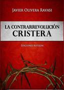La Contrarrevolución cristera. Dos cosmovisiones en pugna