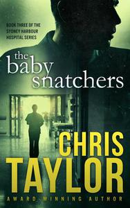 The Baby Snatchers - Book Three of the Sydney Harbour Hospital Series