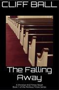 The Falling Away - Christian End Times Novel