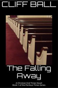 The Falling Away - Christian End Times Novel