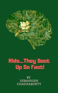 Kids...They Boot Up So Fast!