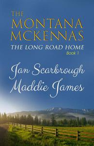 The Montana McKennas: The Long Road Home