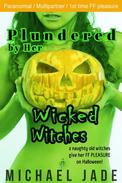 Plundered by Her Wicked Witches