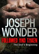 Followed and Taken: The End's Beginning