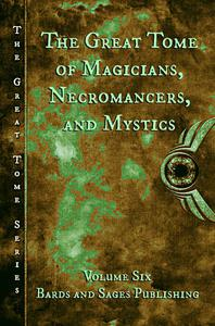 The Great Tome of Magicians, Necromancers, and Mystics