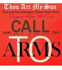 Thou Art My Son. Part Two. Call To Arms.