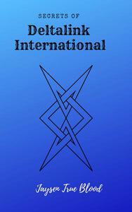 Secrets Of Deltalink International: Pawns Of Revenge