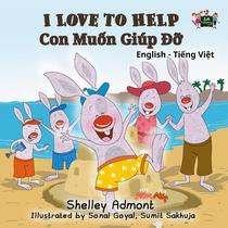 I Love to Help Con Muốn Giúp Đỡ (Vietnamese Children's book)