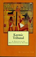 Karmic Tribunal, A Political & Metaphysical Satire