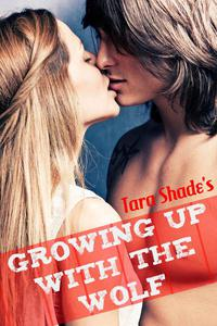 Growing Up with the Wolf (Paranormal Alpha Male BBW Erotic Romance)