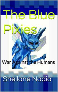 The Blue Pixies: War Against Humans