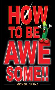 How to be Awesome!!