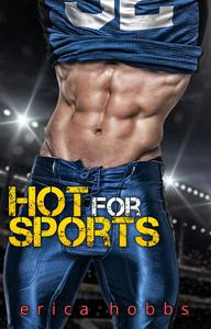 Hot for Sports: A Bad Boy Sports Romance