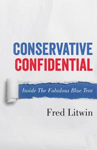 Conservative Confidential: Inside the Fabulous Blue Tent