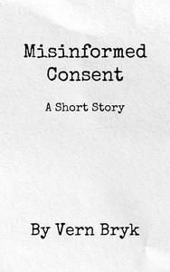 Misinformed Consent