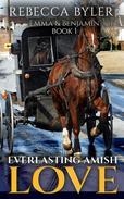 Everlasting Amish Love: Emma & Benjamin